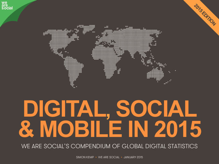 We Are Social - Report Digital Social e Mobile 2015 - Foto 1